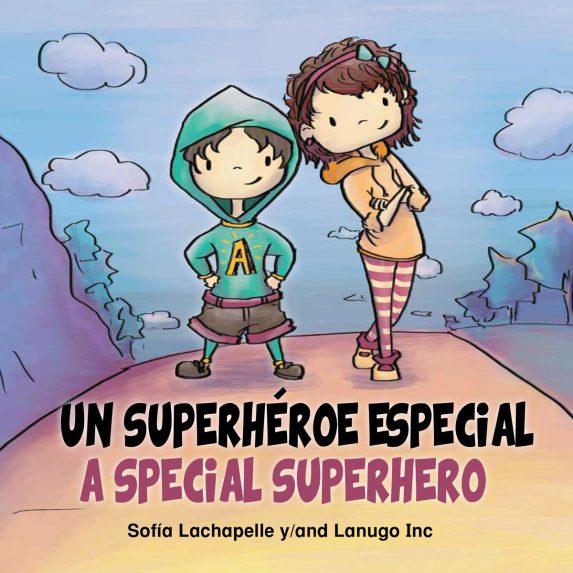 Un superhéroe especial: A Special Superheroe by Sofia Lachapelle